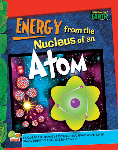 Super-Powered Earth:Energy from the Nucleus of an Atom