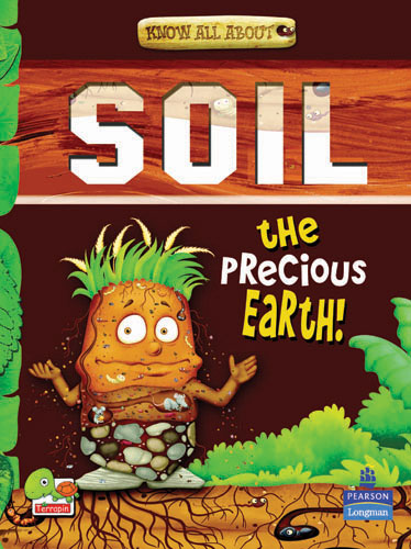 Know All About Soil: The Precious Earth!