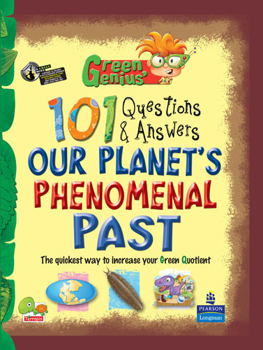 Green Genius's  101 Questions and Answers: Our Planet's Phenomenal Past