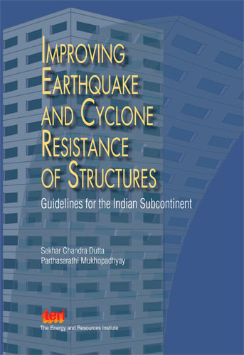 Improving Earthquake and Cyclone Resistance of Structures: guidelines for the Indian subcontinent