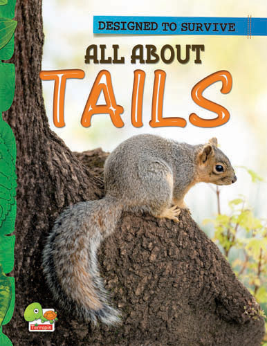 Designed to Survive:  All  About Tails
