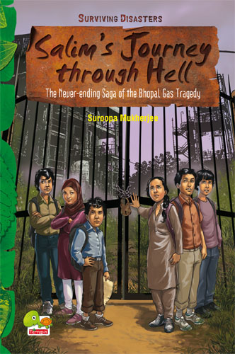 Surviving Disasters: Salim's Journey through Hell (The Never-ending Saga of the Bhopal Gas Tragedy)
