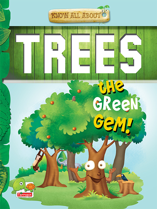 Know all about: Trees (The Green Gem)