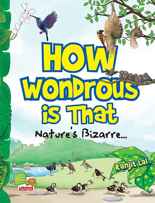 How Wondrous is that: Nature's Bizarre