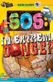Save Planet Earth : SOS - In Extreme Danger