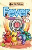 Get Well Soon: Fever