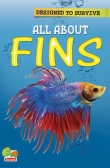 Designed to Survive:  All About Fins