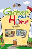 Green your life: Green your home (An illustrated book for future green geniuses)