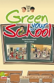 Green your life: Green your school (An illustrated book for future green geniuses)