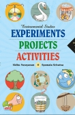 Environmental Studies: Experiments Projects Activities - Book 1