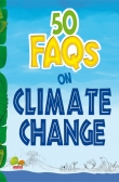 50 FAQs on Climate Change: know all about climate change and do your bit to limit it