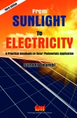 From Sunlight to Electricity : A practical handbook on solar photovoltaic applications (Third Edition)