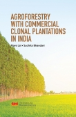 Agroforestry with Commercial Clonal Plantations in India