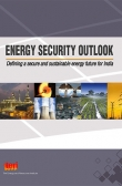 Energy Security Outlook: Defining a secure and sustainable energy future for India