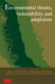 Environmental threats, vulnerability, and adaptation: case studies from India