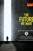 The Future We Want  (10 Short Films on the choices we can make for a Sustainable Future)
